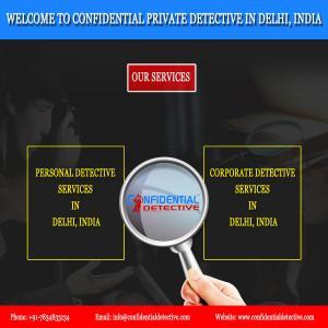 Top Detective Agency In Delhi || Confidential Detective