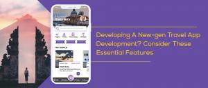 Developing A New-gen Travel App Development