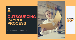 Benefits of Outsourcing Payroll | Outsourced payroll solutions dubai | Accountantsbox