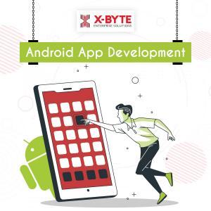 Top Android App Development Company Services UAE | X-Byte Enterprise Solutions